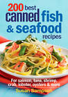 200 Best Canned Fish & Seafood Recipes: For Salmon, Tuna, Shrimp, Crab, Lobster, Oysters & More by Susan Sampson (Paperback, 2012)