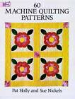 60 Machine Quilting Patterns by Sue Nickels, Pat Holly (Paperback, 1994)