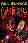 Unbelievable!: More Surprising Stories: Pink Bow Tie, One Shot Toothpaste, There's No Such by Paul Jennings (Paperback, 2008)