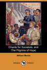Chants for Socialists, and The Pilgrims of Hope (Dodo Press) by William Morris (Paperback, 2007)