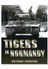 Tigers in Normandy by Wolfgang Schneider (Hardback, 2011)