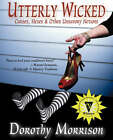 Utterly Wicked: Curses, Hexes & Other Unsavory Notions by Dorothy Morrison (Paperback, 2007)