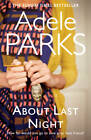 About Last Night by Adele Parks (Paperback, 2012)