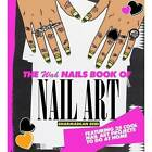 The WAH Nails Book of Nail Art: Featuring 25 Cool Nail Art Projects to Do at Home by Sharmadean Reid (Hardback, 2012)