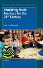 Educating Music Teachers for the 21st Century by Sense Publishers (Hardback, 2010)