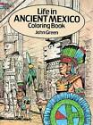Life in Ancient Mexico Coloring Book by John Green (Paperback, 2003)