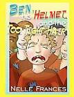 Ben, His Helmet and the Too Tight Hair by Nelle Frances (Paperback, 2003)