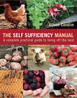 The Self Sufficiency Manual: A Complete, Practical Guide to Living Off the Land by Alison Candlin (Paperback, 2011)