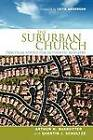 The Suburban Church: Practical Advice for Authentic Ministry by Quentin J. Schultze, Arthur H. DeKruyter (Paperback, 2008)