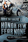 Honor Few, Fear None: The Life and Times of a Mongol by Ruben Cavazos (Paperback, 2009)