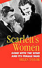 Scarlett's Women:  Gone with the Wind  and Its Female Fans by Helen Taylor (Paperback, 1989)