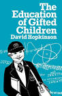 The Education of Gifted Children by David Hopkinson (Paperback, 1978)