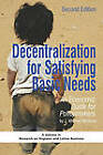 Decentralization for Satisfying Basic Needs: An Economic Guide for Policymakers by J. Michael McGuire (Paperback, 2010)