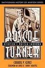 Roscoe Turner: Aviation's Master Showman by Carroll V. Glines (Paperback, 1999)