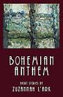 Bohemian Anthem by Zuzannah L'ark (Paperback, 2010)