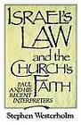 Israel's Law and the Church's Faith: Paul and His Recent Interpreters by Stephen Westerholm (Paperback, 1990)