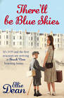 There'll be Blue Skies by Ellie Dean (Paperback, 2011)