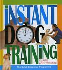 Instant Dog Training: The Quick Response Programme by Claire Arrowsmith (Hardback, 2011)