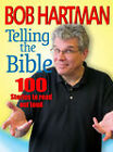 Telling the Bible: 100 Stories to Read Out Loud by Bob Hartman (Paperback, 2006)