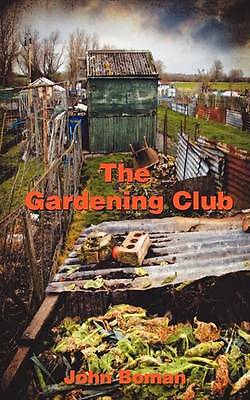 The Gardening Club, Boman, John, Very Good Book