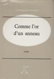 COMME-L-039-OR-D-039-UN-ANNEAU-CATHERINE-PAYSAN-LE-GRAND