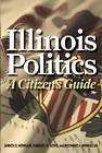 Illinois Politics: A Citizen's Guide by James D. Nowlan, Samuel K. Gove, Richard J. Winkel (Paperback, 2010)