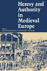 Heresy and Authority in Medieval Europe by University of Pennsylvania Press (Paperback, 1980)