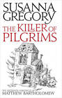 The Killer of Pilgrims: The Sixteenth Chronicle of Matthew Bartholomew by Susanna Gregory (Paperback, 2011)