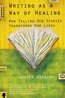 Writing as a Way of Healing: How Telling Our Stories Transforms Our Lives by Louise A. DeSalvo (Paperback, 2000)