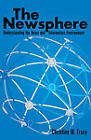 The Newsphere: Understanding the News and Information Environment by Christine M. Tracy (Hardback, 2012)