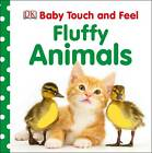 Baby Touch and Feel Fluffy Animals by DK (Board book, 2012)