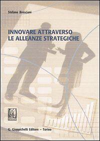(UNITO) Stefano Bresciani - Innovare attraverso le alleanze strategiche