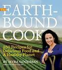 The Earthbound Cook: Recipes for Delicious Food and a Healthy Planet by Myra Goodman (Paperback, 2011)