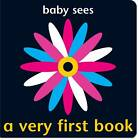 Baby Sees - A Very First Book by Chez Picthall (Board book, 2011)