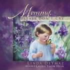 Mommy Please Dont Cry: Because There are No Tears in Heaven by Linda Deymaz (Hardback, 2003)