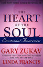 The Heart of the Soul: Emotional Awareness by Gary Zukav (Paperback, 2002)