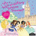 Manchester's Prettiest Princess by Hometown World (Hardback, 2012)