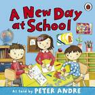 Peter Andre: A New Day at School by Peter Andre (Paperback, 2011)