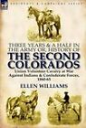 Three Years and a Half in the Army Or, History of the Second Colorados-Union Volunteer Cavalry at War Against Indians & Confederate Forces, 1860-65 by Professor Ellen Williams (Hardback, 2011)