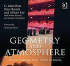 Geometry and Atmosphere: Theatre Buildings from Vision to Reality by Giorgos Artopoulos, C. Alan Short, Dr. Alistair Fair, Peter Barrett, Monty Sutrisna (Hardback, 2009)