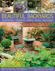 Beautiful Backyards & Patios: Courtyards, Terraces, Patios, Decks, Balconies : Simple Ideas and Techniques to Transform Your Outside Space, with 280 Practical Photographs by Jenny Hendy, Joan Clifton (Paperback, 2012)
