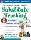 The Organized Teacher's Guide to Substitute Teaching by Kimberly Persiani, Steve Springer (Book, 2012)