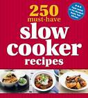 250 Must-have Slow Cooker Recipes by Murdoch Books (Paperback, 2012)