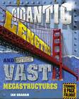 Gigantic Lengths and Other Vast Megastructures by Ian Graham (Paperback, 2012)