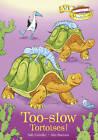 Too-slow Tortoises! by Sally Grindley (Paperback, 2012)