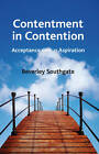 Contentment in Contention: Acceptance Versus Aspiration by Beverley Southgate (Hardback, 2011)