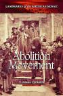 Abolition Movement by T. Adams Upchurch (Hardback, 2011)
