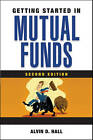 Getting Started in Mutual Funds by Alvin D. Hall (Paperback, 2010)