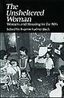 The Unsheltered Woman: Women and Housing by Transaction Publishers (Paperback, 2012)