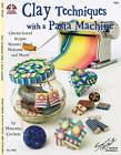 Clay Techniques with a Pasta Machine: Checkerboard Stripes Skinner Blend Mokume Gane and More! by Maureen Carlson (Paperback, 2005)